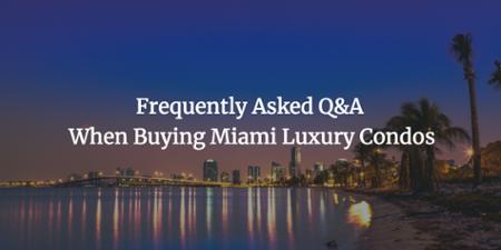 Вопросы и ответы при покупке элитных кондоминиумов в Майами